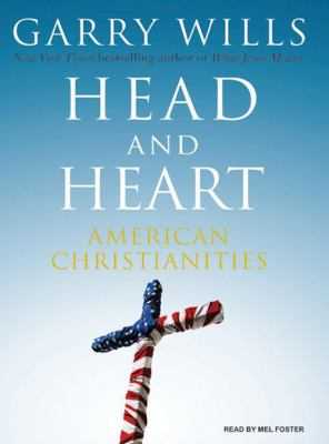 Head and Heart: American Christianities 9781400155781