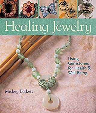 Healing Jewelry: Using Gemstones for Health & Well-Being 9781402735189