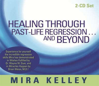 Healing Through Past-life Regression...and Beyond 9781401941987