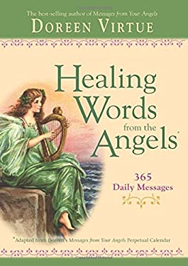 Healing Words from the Angels: 365 Daily Messages 9781401911966