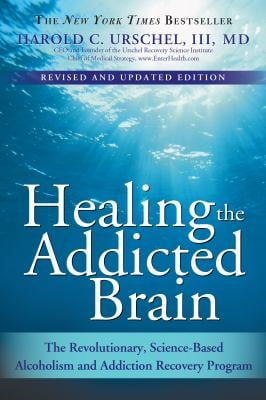 Healing the Addicted Brain: The Revolutionary, Science-Based Alcoholism and Addiction Recovery Program 9781402218446