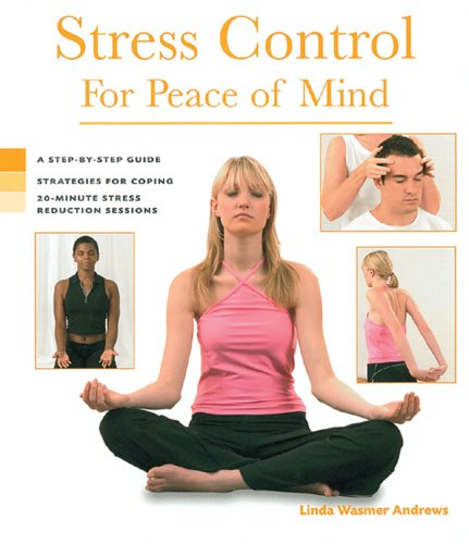 Health Series: Stress Control for Peace of Mind Health Series: Stress Control for Peace of Mind 9781402719646