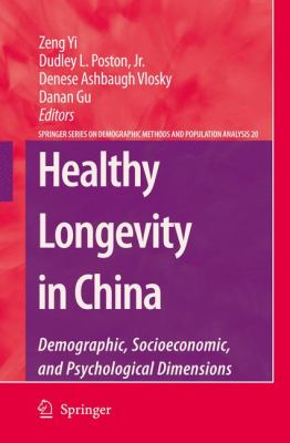 Healthy Longevity in China: Demographic, Socioeconomic, and Psychological Dimensions 9781402067518