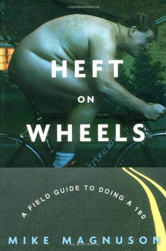 Heft on Wheels: A Field Guide to Doing a 180 9781400052400