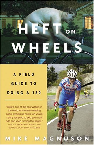 Heft on Wheels: A Field Guide to Doing a 180 9781400052417