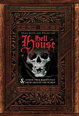Hell House: & Other True Hauntings from Around the World 9781402763106