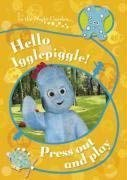 Hello Igglepiggle! Press Out and Play 9781405904728