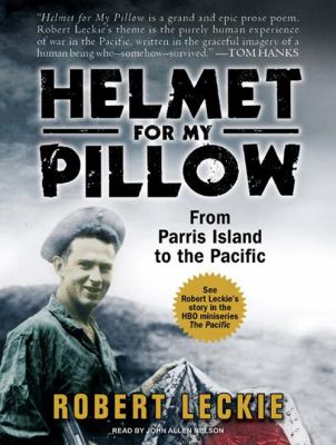 Helmet for My Pillow: From Parris Island to the Pacific 9781400110506