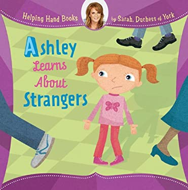 Ashley Learns about Strangers 9781402773938