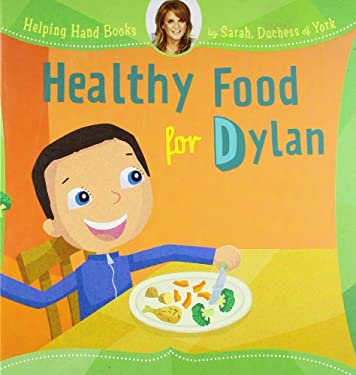 Healthy Food for Dylan 9781402774003
