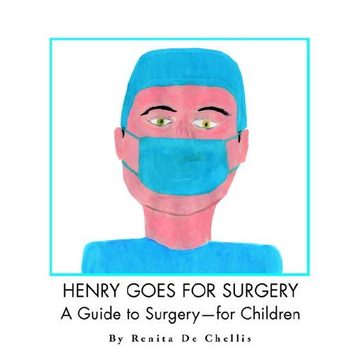 Henry Goes for Surgery: A Guide to Surgery for Children 9781401057213