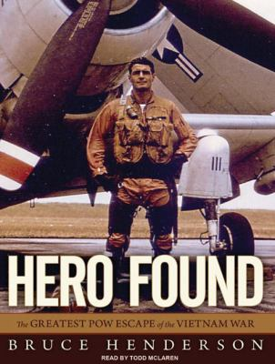 Hero Found: The Greatest POW Escape of the Vietnam War 9781400117024