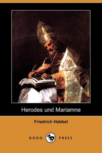 Herodes Und Mariamne (Dodo Press) 9781409927938