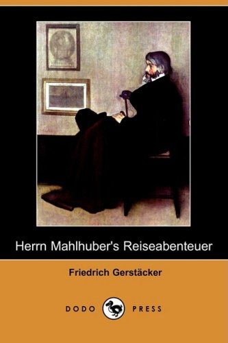 Herrn Mahlhuber's Reiseabenteuer (Dodo Press) 9781409923114