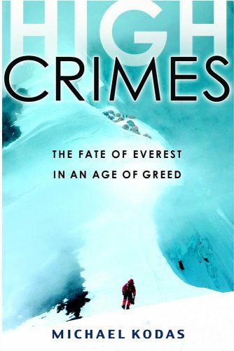 High Crimes: The Fate of Everest in an Age of Greed 9781401302733