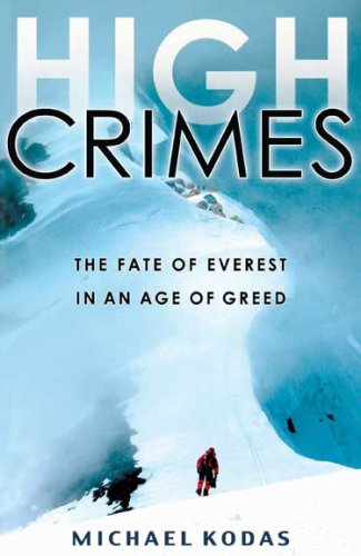 High Crimes: The Fate of Everest in an Age of Greed 9781401309848
