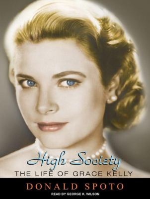 High Society: The Life of Grace Kelly 9781400115112