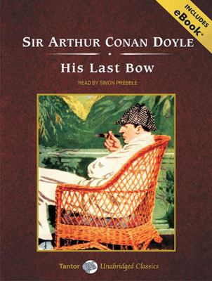 His Last Bow: Short Stories of Sherlock Holmes 9781400165209