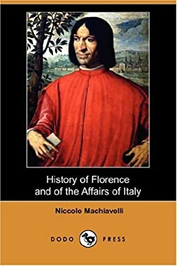 History of Florence and of the Affairs of Italy (Dodo Press) 9781406545562