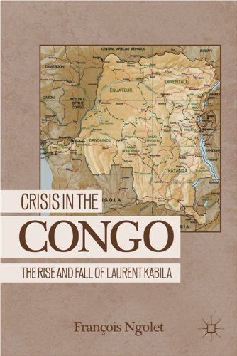 Crisis in the Congo: The Rise and Fall of Laurent Kabila 9781403975751