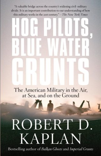 Hog Pilots, Blue Water Grunts: The American Military in the Air, at Sea, and on the Ground 9781400034581
