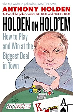 Holden on Hold'em: How to Play and Win at the Biggest Deal in Town 9781408700556