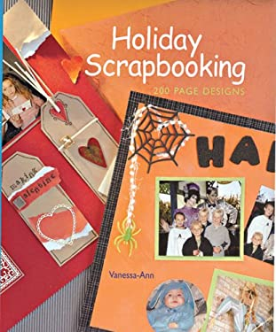 Holiday Scrapbooking: 200 Page Designs 9781402727764
