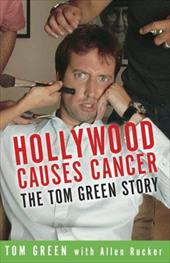 Hollywood Causes Cancer: The Tom Green Story 6023197