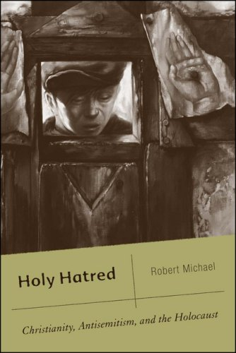Holy Hatred: Christianity, Antisemitism, and the Holocaust 9781403974716