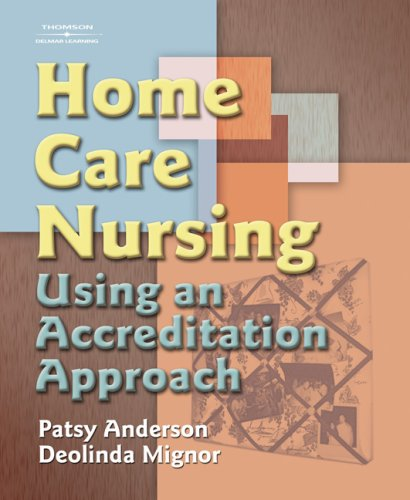 Home Care Nursing: Using an Accreditation Approach 9781401852337
