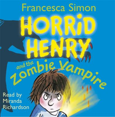 Horrid Henry and the Zombie Vampire 9781409132226