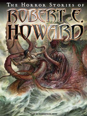 The Horror Stories of Robert F. Howard 9781400162291