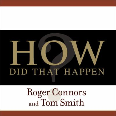 How Did That Happen?: Holding People Accountable for Results the Positive, Principled Way 9781400162659