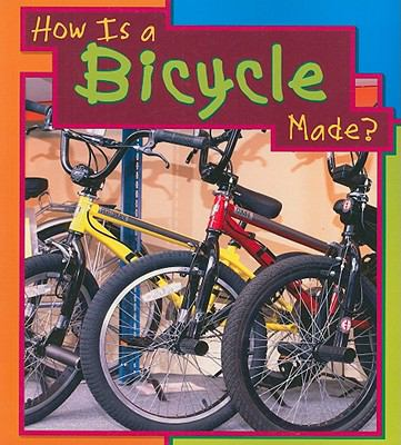 How Is a Bicycle Made? 9781403466440