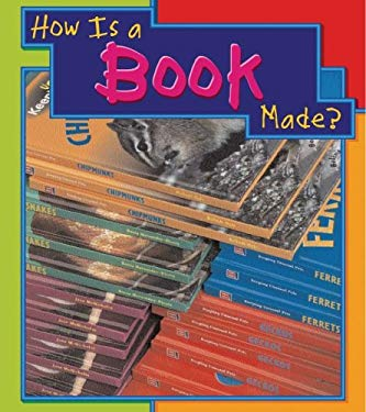 How Is a Book Made? 9781403466396