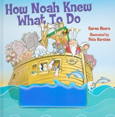 How Noah Knew What to Do 9781400314416