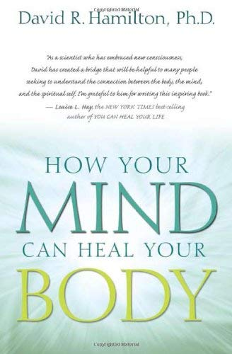 How Your Mind Can Heal Your Body 9781401921484