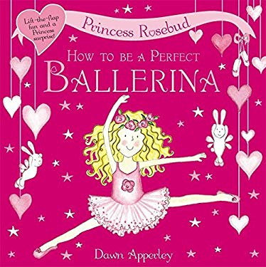 How to Be a Perfect Ballerina 9781408303894