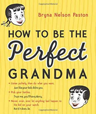 How to Be the Perfect Grandma 9781402237645