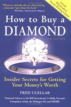 How to Buy a Diamond: Insider Secrets for Getting Your Money's Worth 9781402204098