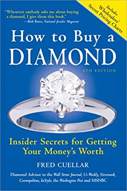 How to Buy a Diamond: Insider Secrets for Getting Your Money's Worth 9781402215063