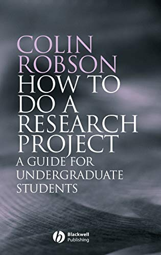 How to Do a Research Project: A Guide for Undergraduate Students 9781405114899