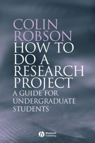How to Do a Research Project: A Guide for Undergraduate Students 9781405114905