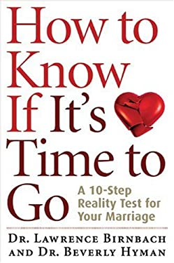 How to Know If It's Time to Go: A 10-Step Reality Test for Your Marriage 9781402766435