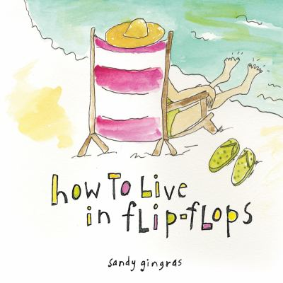 How to Live in Flip-Flops 9781402224485
