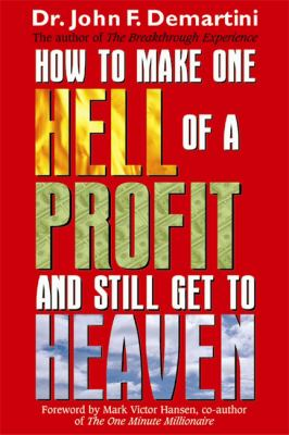 How to Make One Hell of a Profit and Still Get to Heaven 9781401901981