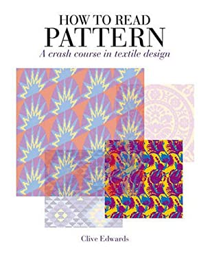 How to Read Pattern: A Crash Course in Textile Design 9781408109434