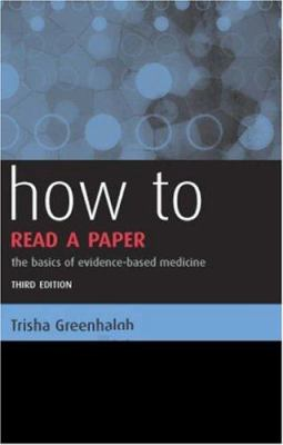 How to Read a Paper: The Basics of Evidence-Based Medicine 9781405139762