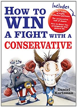 How to Win a Fight with a Conservative 9781402208805