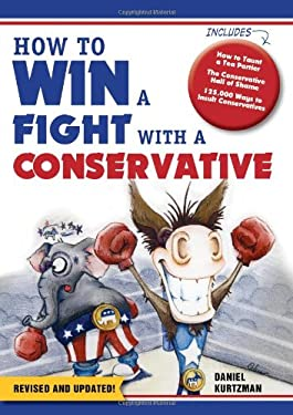 How to Win a Fight with a Conservative 9781402265761